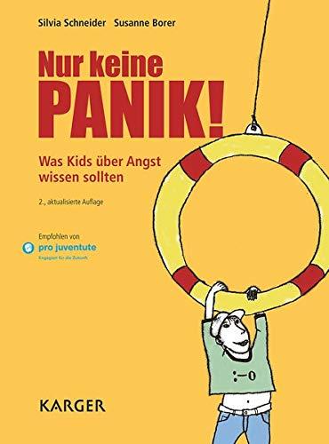 Nur keine Panik!: Was Kids über Angst wissen sollten.: Was Kids Uber Angst Wissen Sollten