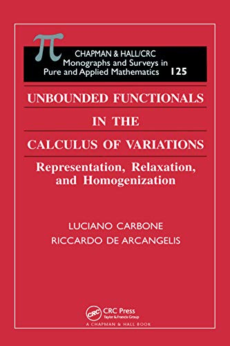 Unbounded Functionals in the Calculus of Variations: Representation, Relaxation, and Homogenization (Monographs and Surveys in Pure and Applied Mathematics) (English Edition)