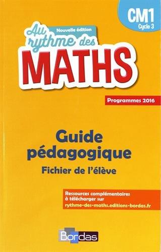 Au rythme des maths CM1 : Guide pédagogique du fichier de l'élève