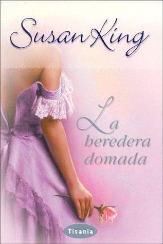 La heredera domada (Titania romántica histórica) de Susan King (21 feb 2005) Tapa blanda