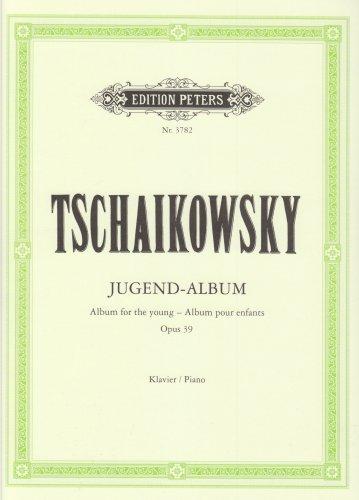 Jugend-Album Opus 39 par Piotr Ilyich Tchaikovsky