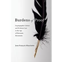 Burdens of Proof – Cryptographic Culture and Evidence Law in the Age of Electronic Documents