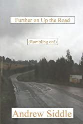 Further on Up the Road: (Rambling on!)