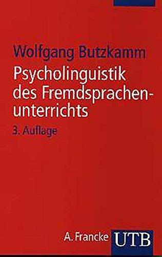 Psycholinguistik des Fremdsprachenunterrichts: Von der Muttersprache zur Fremdsprache