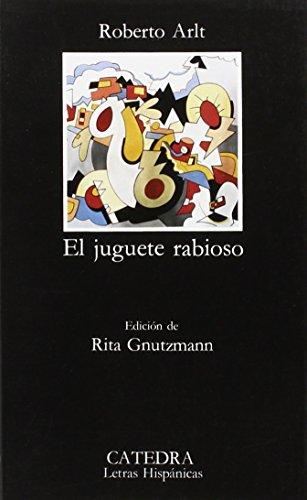 El juguete rabioso (Letras Hispánicas) por Roberto Arlt