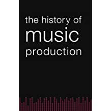 The History of Music Production