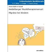 Heidelberger Musiktherapiemanual: Migräne bei Kindern (Evidenzbasierte Musiktherapie)