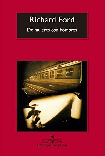 De mujeres con hombres (Compactos nº 684) por Richard Ford