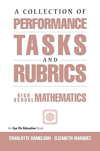 A Collection of Performance Tasks & Rubrics: High School Mathematics (Math Performance Tasks) by Danielson, Charlotte, Marquez, Elizabeth (1997) Paperback