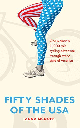 50 Shades Of The USA: One woman's 11,000 mile cycling adventure through every state of America (English Edition)