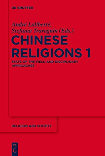 Concepts and Methods for the Study of Chinese Religions I: State of the Field and Disciplinary Approaches (Religion and Society, Band 77)