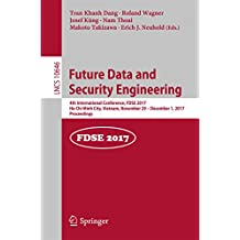 Future Data and Security Engineering: 4th International Conference, FDSE 2017, Ho Chi Minh City, Vietnam, November 29 – December 1, 2017, Proceedings (Information ... Applications, incl. Internet/Web, and HCI)