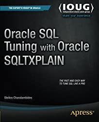 Oracle SQL Tuning with Oracle SQLTXPLAIN 1st edition by Charalambides, Stelios (2013) Taschenbuch