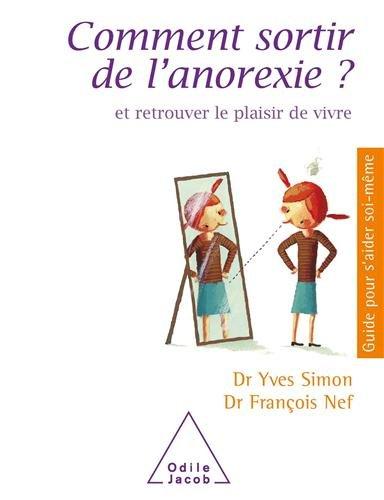 Comment sortir de l'anorexie ? Et retrouver le plaisir de vivre