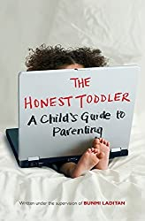 The Honest Toddler: The Definitive Guide To Successful Parenting, The by Bunmi Laditan (2013-05-07)