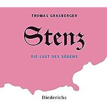 Stenz: Die Lust des Südens.  - Gelesen vom Autor
