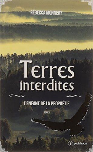 Terres Interdites - l Enfant de la Prophetie