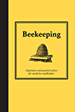 Beekeeping: Inspiration and Practical Advice for Would-be Smallholders