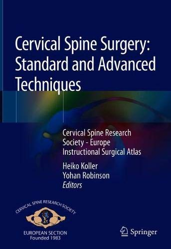 Cervical Spine Surgery: Standard and Advanced Techniques: Cervical Spine Research Society - Europe Instructional Surgical Atlas