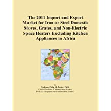 The 2011 Import and Export Market for Iron or Steel Domestic Stoves, Grates, and Non-Electric Space Heaters Excluding Kitchen Appliances in Africa