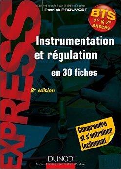 Instrumentation et rgulation- 2e d. - En 30 fiches - Comprendre et s'entraner facilement de Patrick Prouvost ( 3 juin 2015 )