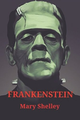 FRANKENSTEIN (annotated): A Penguin Literature Classic. Complete and Definitive 1831 edition by Mary Shelley. The Gothic Horror tale of grave robbery and human scientific experiments.