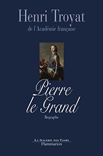 Descargar Libro Pierre le Grand de Henri Troyat