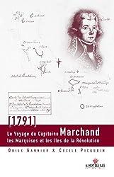Le Voyage du capitaine Marchand: Les Marquises et les îles de la Révolution
