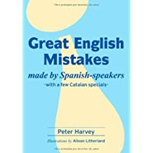 Great English Mistakes made by Spanish-speakers (with a few Catalan specials)