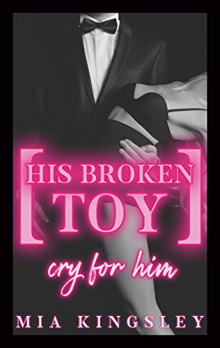 His Broken Toy - Cry For Him (Protective Men Trilogy 3)