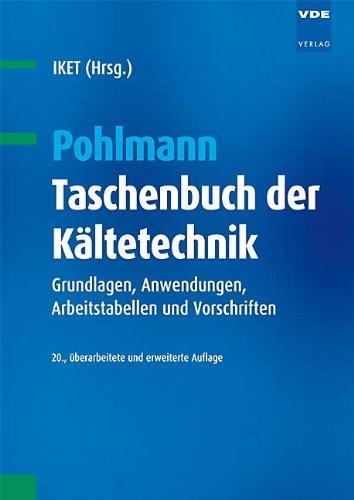 Pohlmann - Taschenbuch der Kältetechnik: Grundlagen, Anwendungen, Arbeitstabellen und Vorschriften (Kältetechnik-grundlagen)