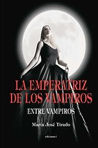 La Emperatriz de los Vampiros: Volume 3 par María José Tirado