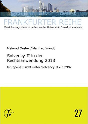 Solvency II in der Rechtsanwendung 2013: Gruppenaufsicht unter Solvency II - EIOPA (German Edition)