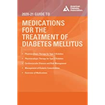 The 2020-21 Guide to Medications for the Therapy of Diabetes Mellitus