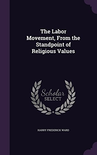 The Labor Movement, From the Standpoint of Religious Values