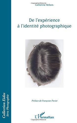 De l'expérience à l'identité photographique.
