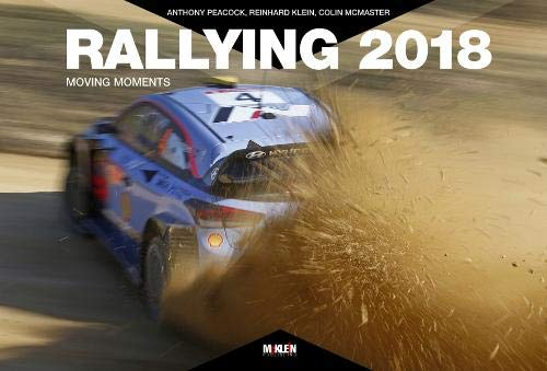 Rallying 2018: Moving Moments (Rallying Yearbooks) por Anthony Peacock