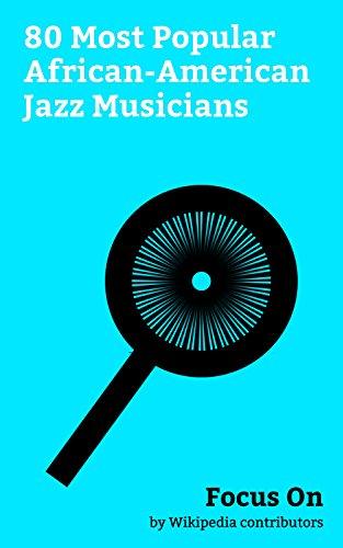 e7ea39cbb192a Focus On: 80 Most Popular African-American Jazz Musicians: Louis Armstrong,  Sammy Davis Jr., Gregory Porter, Duke Ellington, John Coltrane, Charlie ...