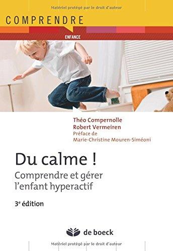 Du calme ! : Comprendre et gérer l'enfant hyperactif par Théo Compernolle, Robert Vermeiren