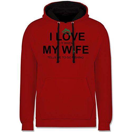 Angeln - I Love It When My Wife Tells Me To Go Fishing - Kontrast Hoodie Rot/Schwarz