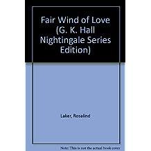 Fair Wind of Love (G. K. Hall Nightingale Series Edition)