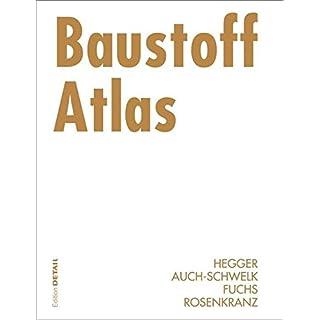 Baustoff Atlas (DETAIL Konstruktionsatlanten)