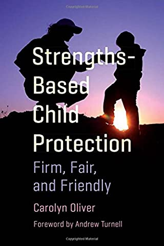 Strengths-Based Child Protection: Firm, Fair, and Friendly
