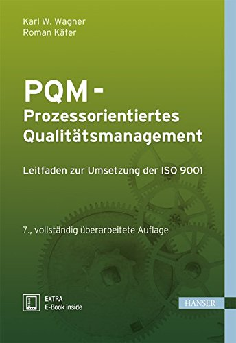 PQM - Prozessorientiertes Qualitätsmanagement: Leitfaden zur Umsetzung der ISO 9001