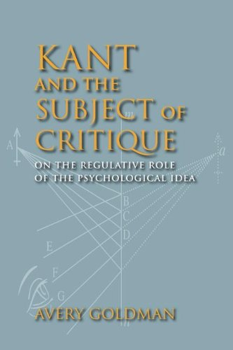 Kant and the Subject of Critique: On the Regulative Role of the Psychological Idea (Studies in Continental Thought)