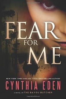 Fear For Me: A Novel of the Bayou Butcher von [Eden, Cynthia]
