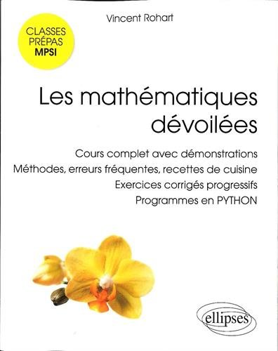 Les Mathématiques Devoilées MPSI Cours Complet avec Démonstrations Méthodes Erreurs Programmes en Python