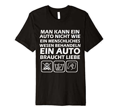 Lustiger Auto Spruch   Ein Auto braucht Liebe   Geschenk T-Shirt