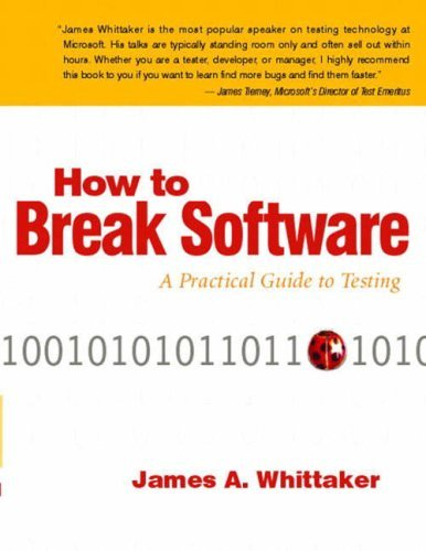 how-to-break-software-a-practical-guide-to-testing-w-cd-by-james-a-whittaker-2002-05-19