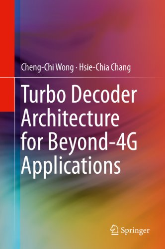 Turbo Decoder Architecture for Beyond-4G Applications de [Wong, Cheng-Chi,